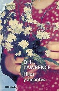 Hijos y amantes par  D.H. Lawrence