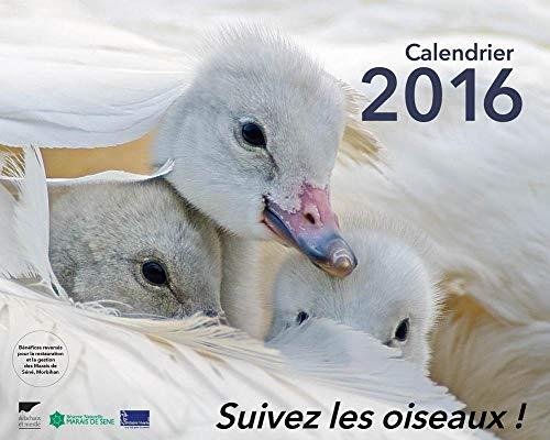 Calendrier 2016. Suivez les oiseaux !