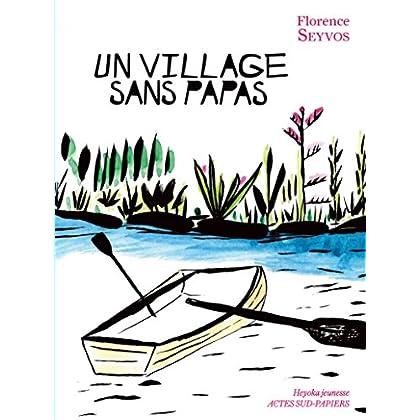 Un village sans papas (Heyoka Jeunesse)