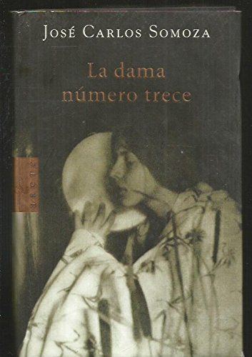 LA DAMA NÚMERO TRECE (ARETE) por JOSE CARLOS SOMOZA