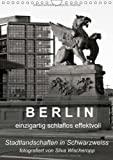 B E R L I N - einzigartig schlaflos effektvoll (Wandkalender 2014 DIN A4 hoch): Berliner Stadtlandschaften in Schwarz/Weiss, fotografiert von Silva Wischeropp, (Monatskalender, 14 Seiten)