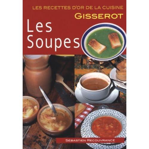 Les Soupes - RECETTES D'OR de RECOUVRANCE Sébastien (8 novembre 2010) Broché