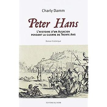 Peter Hans : L'histoire d'un Alsacien pendant la guerre de trente ans