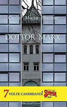 Dottor Marx: Storia di un umanista alle soglie del diluvio digitale (Classici viventi) di [Steiner, Carlo Maria]
