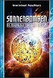 Sonnenbomben: Die Lösung des Tunguska-Rätsels - Gernot Spielvogel