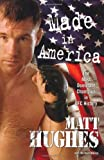 Made in America (ULTIMATE FIGHTING CHAMPIONSHIP) by Matt Hughes (2008-01-07)