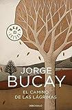 El camino de las lágrimas by Jorge Bucay (2006-03-07)