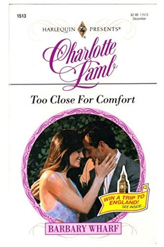Read Too Close For Comfort by Charlotte Lamb (1992-11-01) PDF