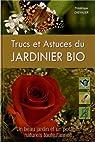 Trucs et astuces du jardinier bio 2013 par Chevalier