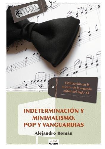 Descargar Libro Indeterminación y Minimalismo, Pop y Vanguardias de Alejandro Román