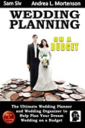 Wedding Planning on a Budget: The Ultimate Wedding Planner and Wedding Organizer: To Help Plan Your Dream Wedding on a Budget (Weddings by Sam Siv) (Volume 24) by Sam Siv (2015-03-12)
