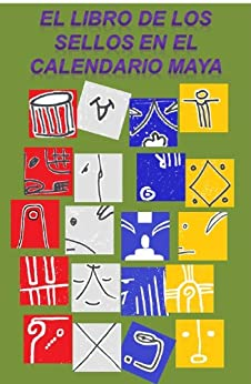 El libro de los sellos en el Calendario Maya de [Cabal, Jose, de Lucas, Ana]