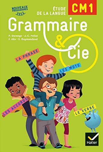 Grammaire et Cie Etude de la langue CM1 d. 2016 - Manuel de l'lve (inclus L'Essentiel du CM1)