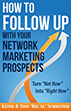How to Follow Up With Your Network Marketing Prospects: Turn Not Now Into Right Now! (English Edition)