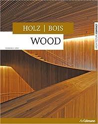 Wood- Holz - Bois (Architecture Compact)