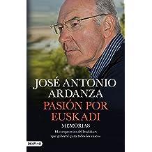 Pasión por Euskadi: Memorias. El compromiso del lendakari que gobernó para todos los vascos
