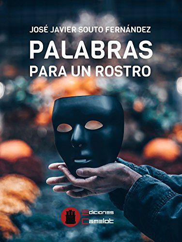 Palabras para un rostro por José Javier Souto Fernández