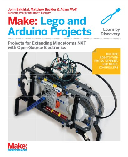 Make: Lego and Arduino Projects: Projects for extending MINDSTORMS NXT with open-source electronics (English Edition)