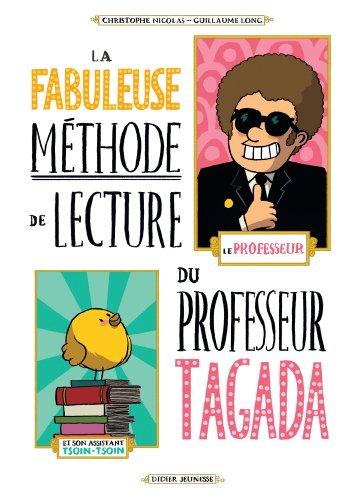 La fabuleuse mthode de lecture du Professeur Tagada (BD Jeunesse)