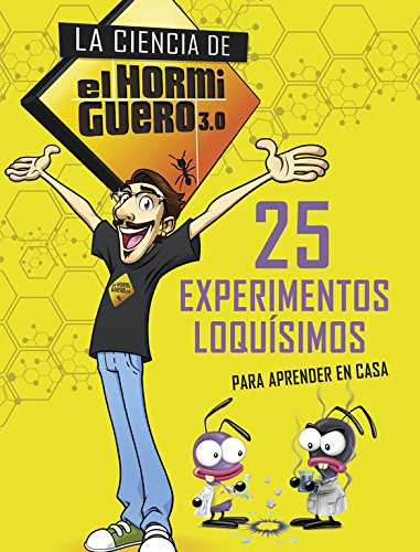 25 experimentos loquísimos para aprender en casa (La ciencia de El Hormiguero 3.0) (No ficción ilustrados) por El Hormiguero