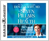 The Seven Pillars of Health: The Natural Way to Better Health for Life by Don Colbert (2008-01-04)