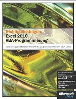 Richtig einsteigen: Excel 2010 VBA-Programmierung von [Can-Weber, Monika]