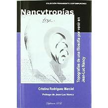 Nancytropías. Topografías de una filosofía por venir en Jean-Luc Nancy (Pensamiento Contemporaneo)