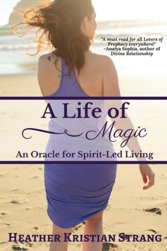 A Life Of Magic: An Oracle for Spirit-Led Living