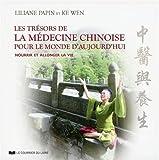 Les Trésors de la médecine chinoise pour le monde d'aujourd'hui...