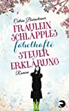 Fräulein Schläpples fabelhafte Steuererklärung: Roman