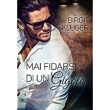 Mai fidarsi di un gigolò (Italian Edition)