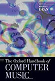 The Oxford Handbook of Computer Music (Oxford Handbooks) (2009-09-16)