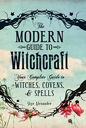 The Modern Guide to Witchcraft: Your Complete Guide to Witches, Covens, and Spells (Rough Cut) (Modern Witchcraft)