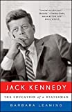 Jack Kennedy: The Education of a Statesman by Barbara Leaming (2007-08-17)
