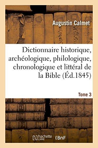 Dictionnaire historique, archéologique, philologique, chronologique de la Bible. T3