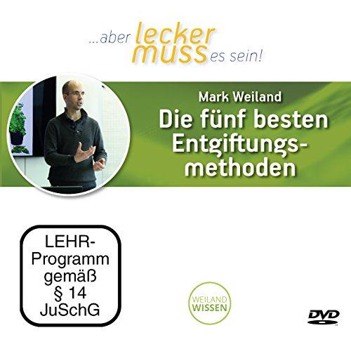 Die fünf besten Entgiftungsmethoden, Mark Weiland, DVD