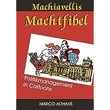 Machiavellis Machtfibel: Politikmanagement in Cartoons
