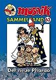 MOSAIK Sammelband 63 Softcover: Der neue Pharao
