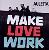Songtexte von Auletta - Make Love Work