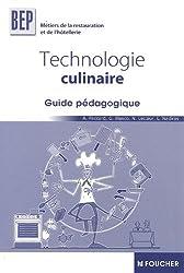 Technologie culinaire BEP métiers de la restauration et de l'hôtellerie : Guide pédagogique