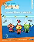 La révolte des robots - Apprends à programmer avec Scratch - Dès 8 ans