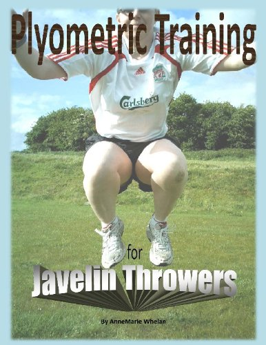 Plyometric Training for Javelin Throwers (English Edition) por AnneMarie Whelan
