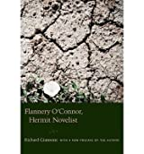 [(Flannery O'Connor, Hermit Novelist)] [Author: Richard Giannone] published on (March, 2010)