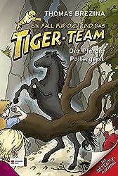 Ein Fall für dich und das Tiger-Team, Band 02: Der Pferde-Poltergeist