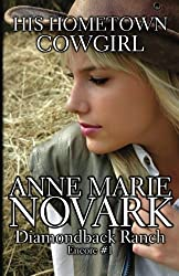 His Hometown Cowgirl (Diamondback Ranch Encore) (Volume 1) by Anne Marie Novark (2015-02-28)