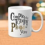 Khakee Completely Totally Proud Of You- Ceramic Coffee Mug - Fathers Day Gift,Birthday Gift For Father,Best Fathers Day Gift