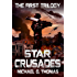 Star Crusades Uprising: The First Trilogy (Star Crusades Uprising Trilogy Book 1)