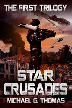 Star Crusades Uprising: The First Trilogy (Star Crusades Uprising Trilogy Book 1) by [Thomas, Michael G.]