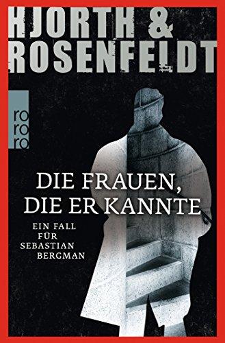 Die Frauen, die er kannte (Ein Fall für Sebastian Bergman, Band 2): Alle Infos bei Amazon