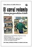Image de El corral redondo: Primeros pasos para adiestrar al caballo: Adiestramiento en el corral redondo y trabajo básico en ti